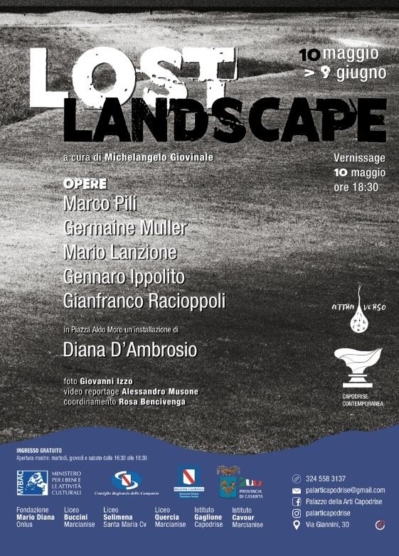 Lost Landscape  opere di Marco Pili, Mario Lanzione, Gianfranco Racioppoli, German Muller, Gennaro Ippolito, Diana D'Ambrosio