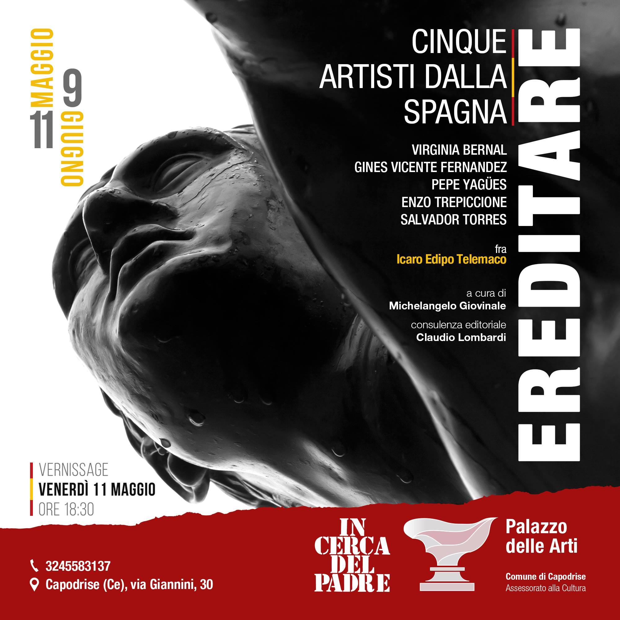 Ereditare  cinque artisti dalla Spagna fra Icaro Edipo e Telemaco