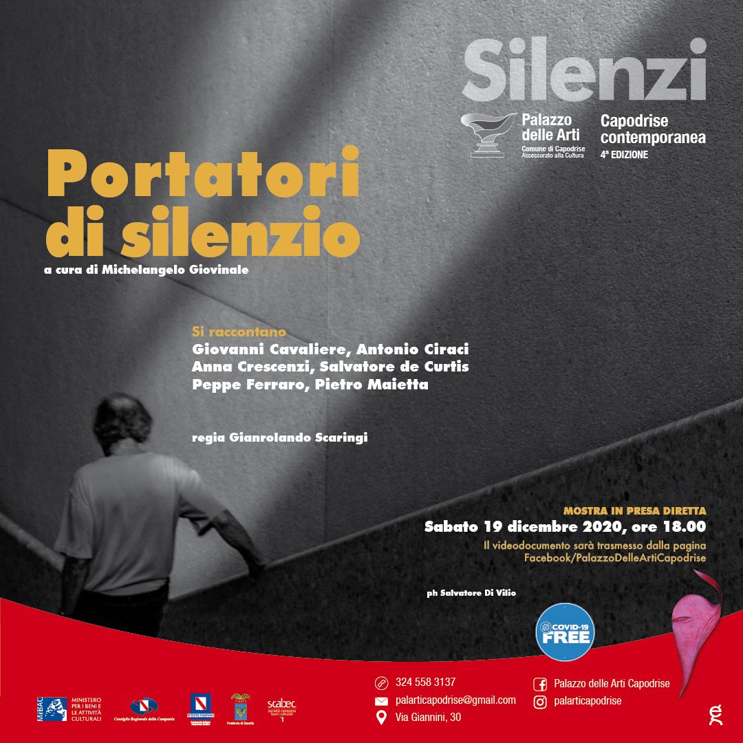 Portatori di silenzio  opere di Giovanni Cavaliere, Antonio Ciraci, Anna Crescenzi, Salvatore de Curtis, Peppe Ferraro, Pietro Maietta